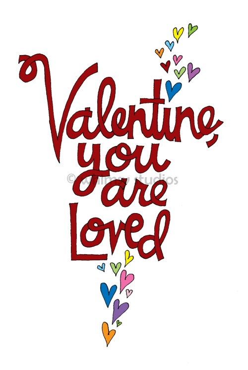 Valentine you are loved