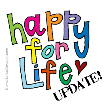 Happy for life update