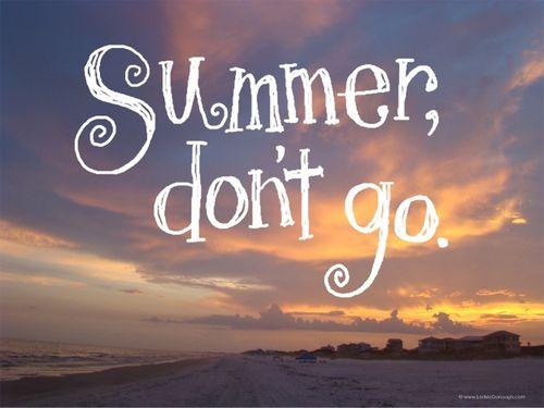 Summer dont go