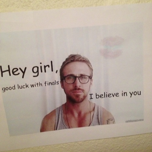 Hey girl good luck with finals