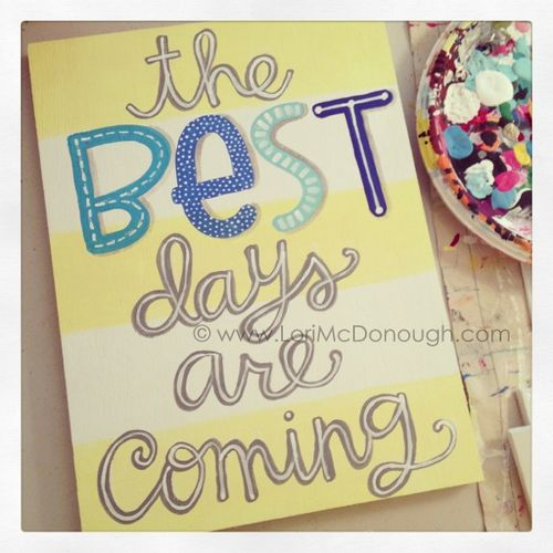 Best days are coming